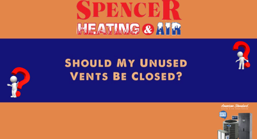 Should my Unused HVAC Vents Be Closed?
