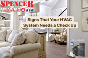 Signs That Your HVAC System Needs a Check Up