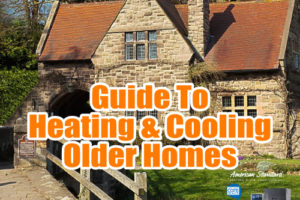 Guide To Heating & Cooling Older Homes