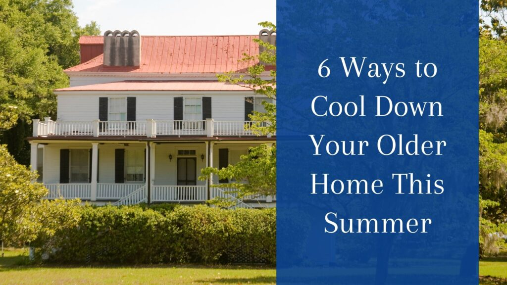cool down your older home